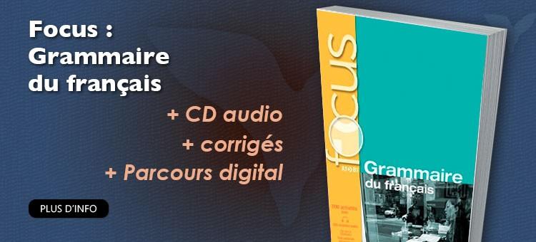 Focus : Grammaire du français