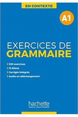 En Contexte - Exercices de grammaire A1 + audio MP3 + corrigés Broché – 4 février 2019
