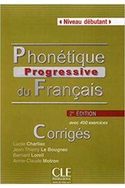 Phonétique progressive du français - Niveau débutant - Corrigés - 2ème édition Broché