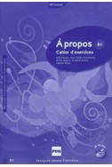 A propos B1 : Cahier d'exercices (1CD audio)