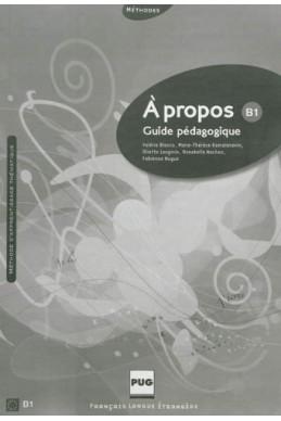A propos B1 : Guide pedagogique