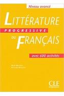Littérature progressive du français Niveau avancé : Avec 600 activités