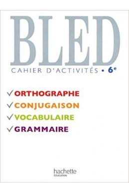 Bled 6e : Cahier d'activités Broché – 26 août 2009