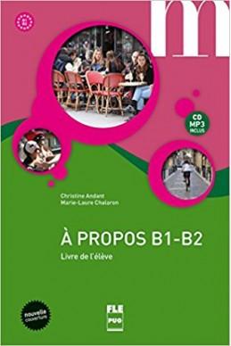 A propos B1-B2 : Livre de l'élève (1CD audio)