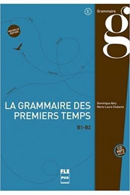 La grammaire des premiers temps : B1-B2 (1CD audio MP3)