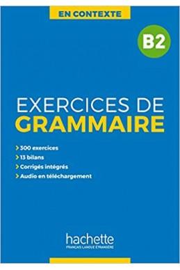 En Contexte : Exercices de grammaire B2 + audio MP3 + corrigés Broché – 27 février 2019