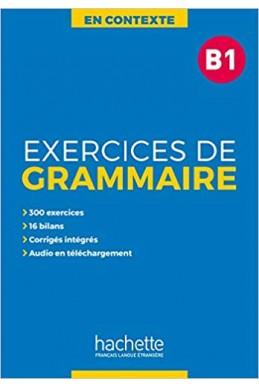 En Contexte : Exercices de grammaire B1 + audio MP3 + corrigés Broché – 27 février 2019