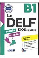 Le DELF junior et scolaire - 100% réussite - B1 - Livre + CD MP3