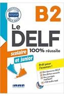 Le DELF scolaire et junior - 100% reussite - B2 2018