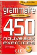 Grammaire: 450 nouveaux exercices niveau débutant