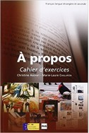 A Propos B1-B2 Cahier d' exercises