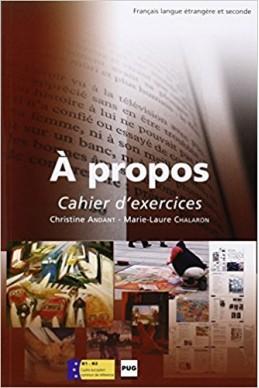A Propos B1-B2 Cahier d' exercises