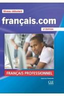 Français.com - Niveau débutant - Livre de l'élève + DVD Rom - 2ème édition