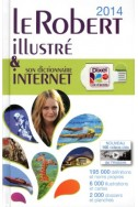 DIXEL 2014 Le Robert illustré & son dictionnaire Internet