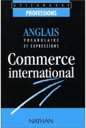 Commerce international : Anglais - Vocabulaire et Expressions
