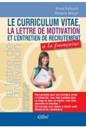 Le curriculum vitae, la lettre de motivation et l'entretien de recrutement à la française