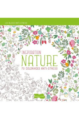 Inspiration Nature, 70 coloriages anti-stress